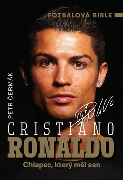 Kniha Cristiano Ronaldo - Chlapec, který měl sen